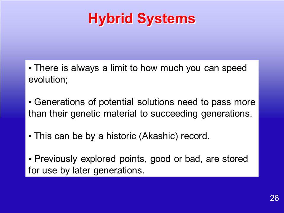 Hybrid Systems • There is always a limit to how much you can speed