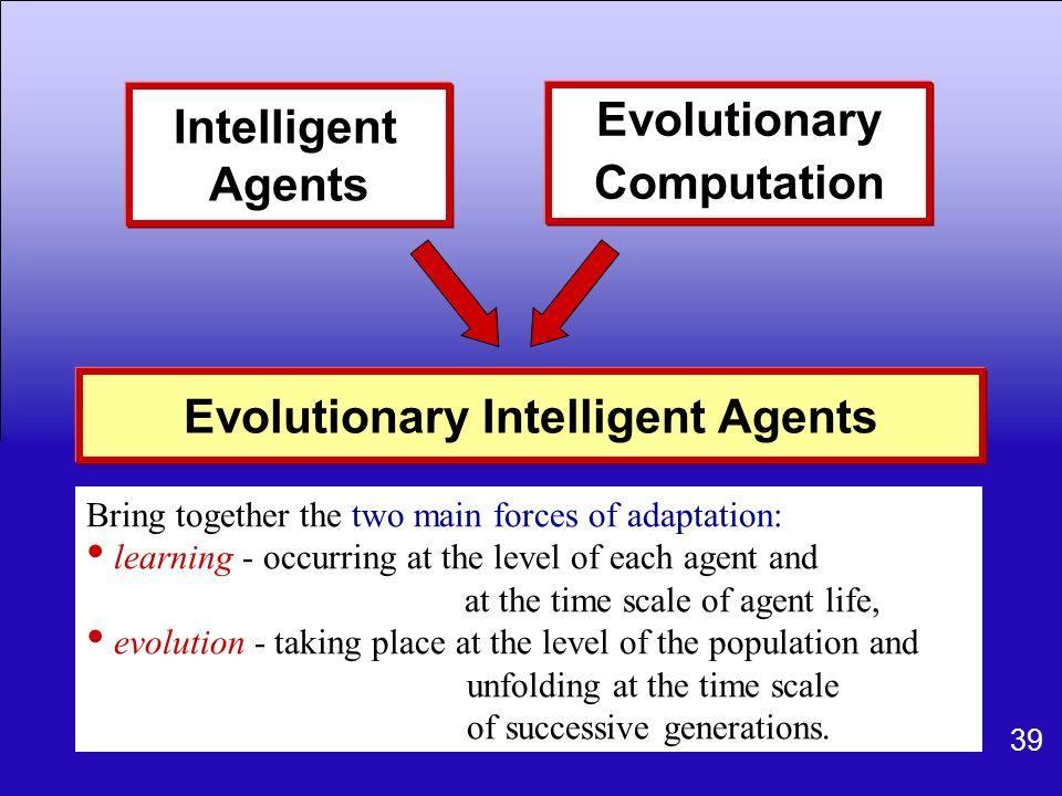 Evolutionary Intelligent Agents