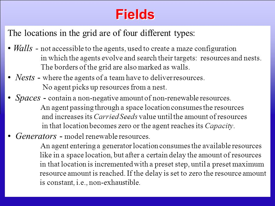 Fields The locations in the grid are of four different types: