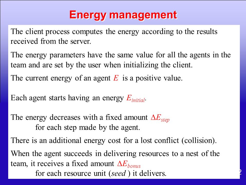 Energy management The client process computes the energy according to the results received from the server.