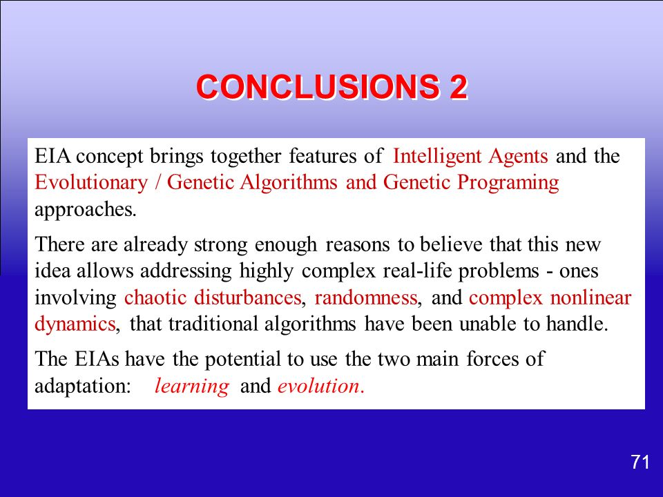 CONCLUSIONS 2 EIA concept brings together features of Intelligent Agents and the.