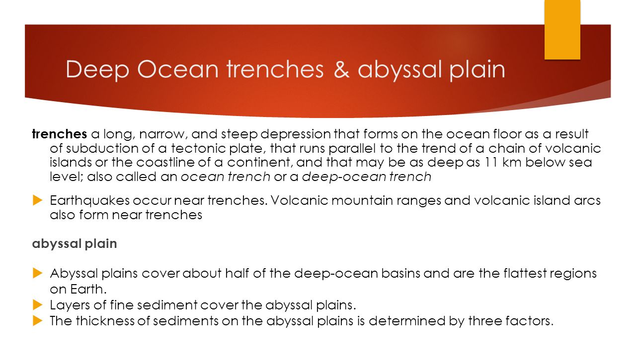 Deep Ocean trenches & abyssal plain
