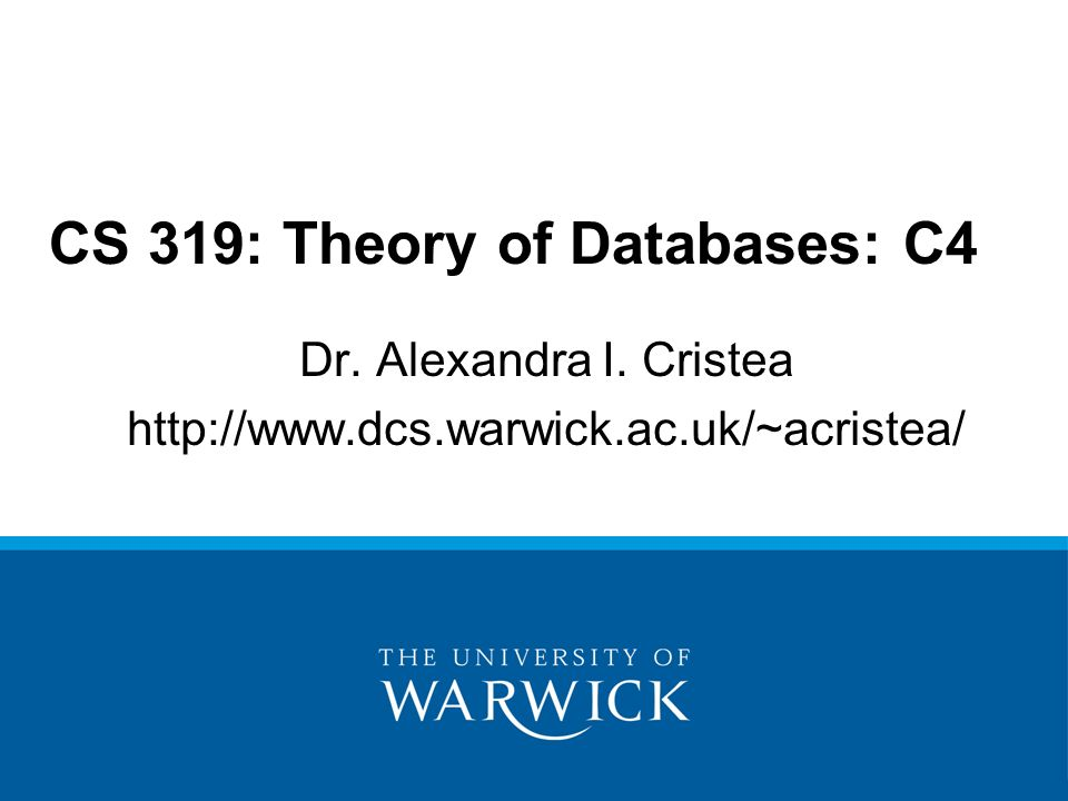 CS 319: Theory of Databases: C4