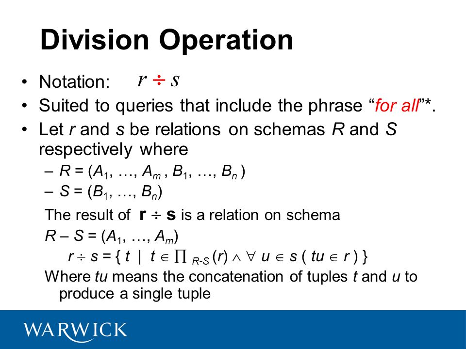 Division Operation r  s Notation: