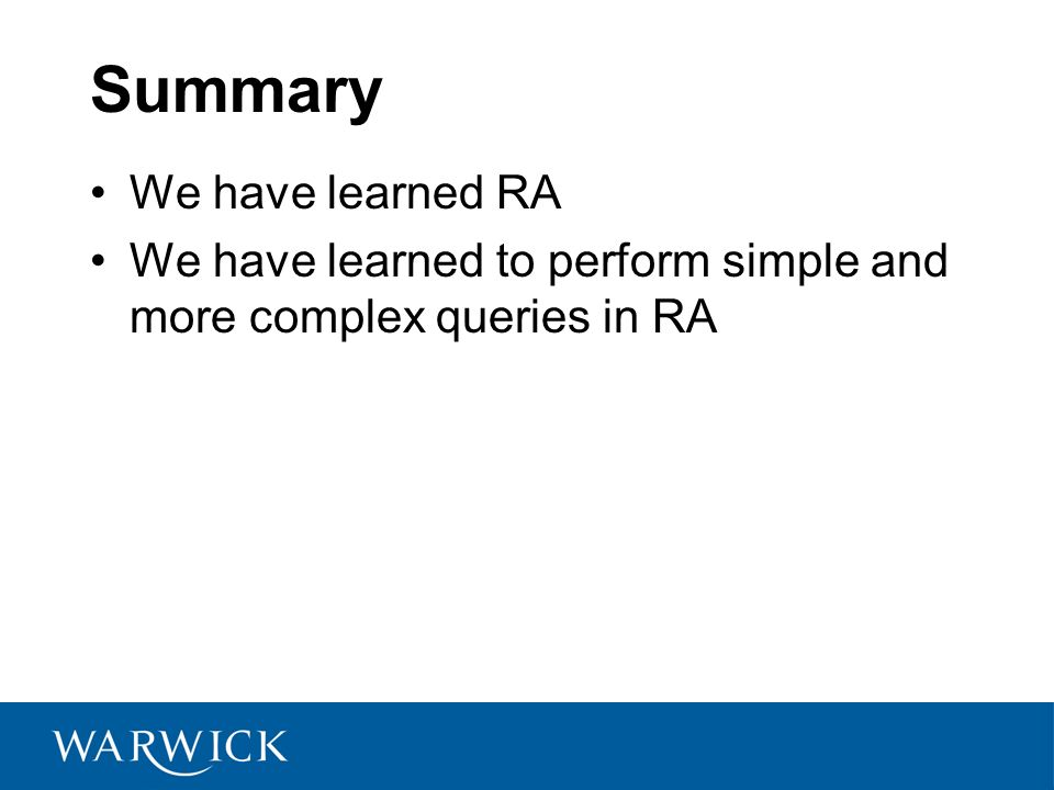 Summary We have learned RA