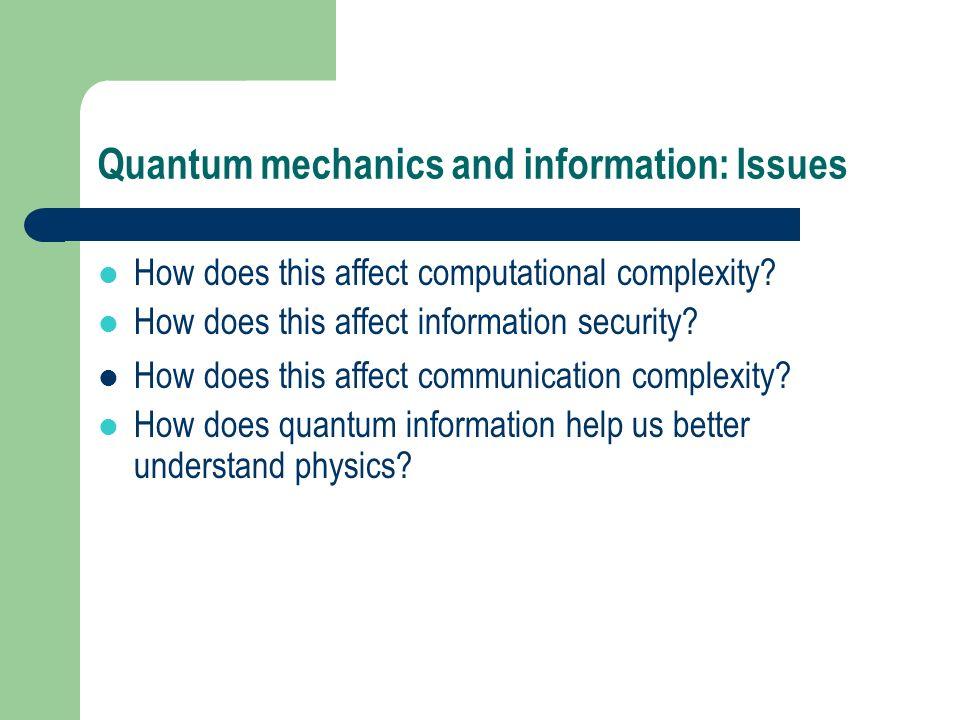 Quantum mechanics and information: Issues