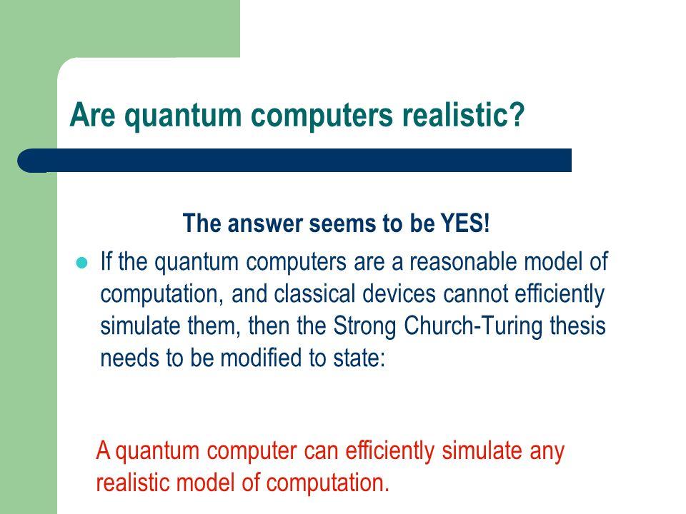Are quantum computers realistic