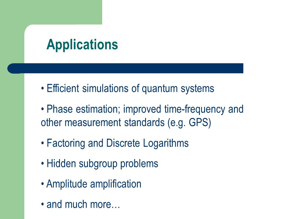 Applications Efficient simulations of quantum systems