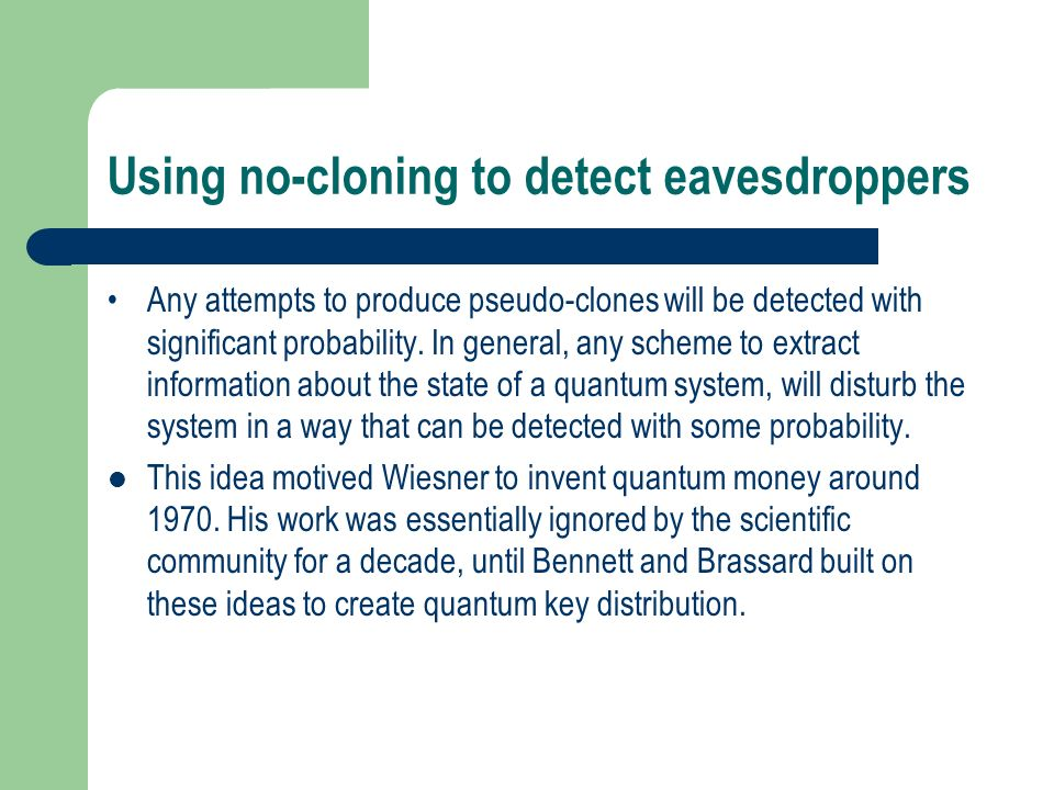 Using no-cloning to detect eavesdroppers