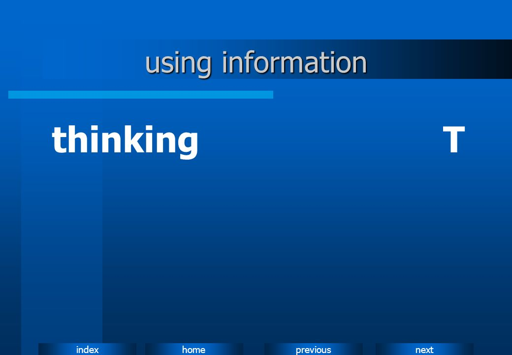 using information thinking T