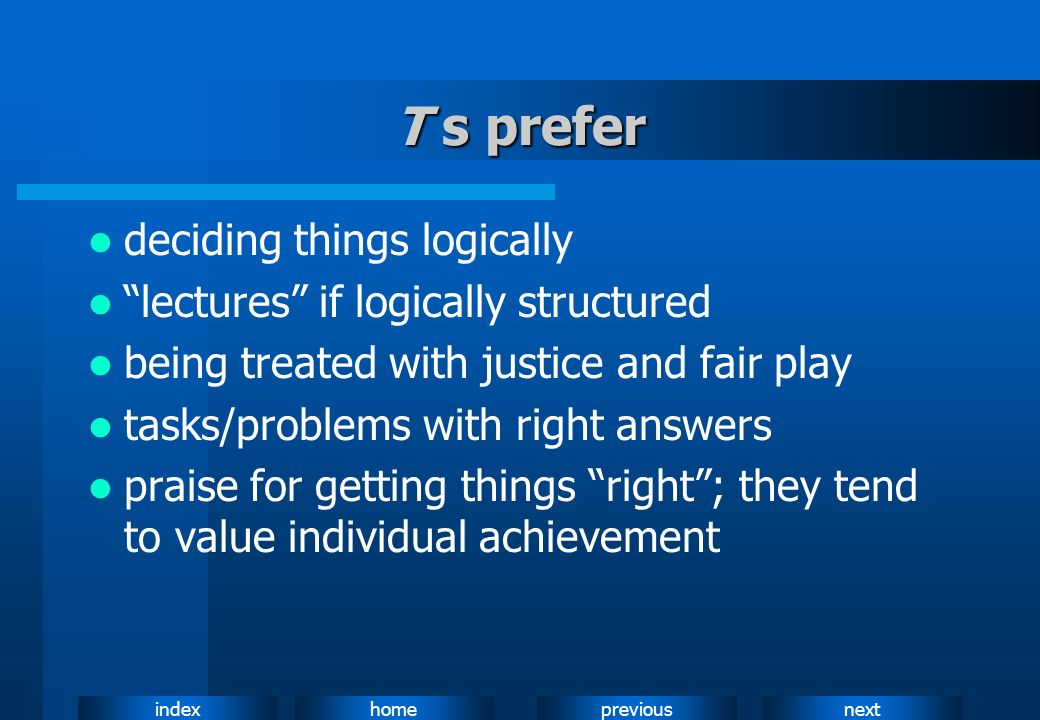 T s prefer deciding things logically