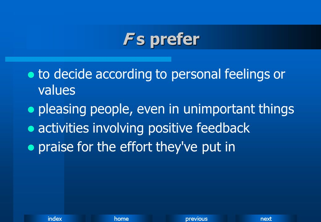 F s prefer to decide according to personal feelings or values