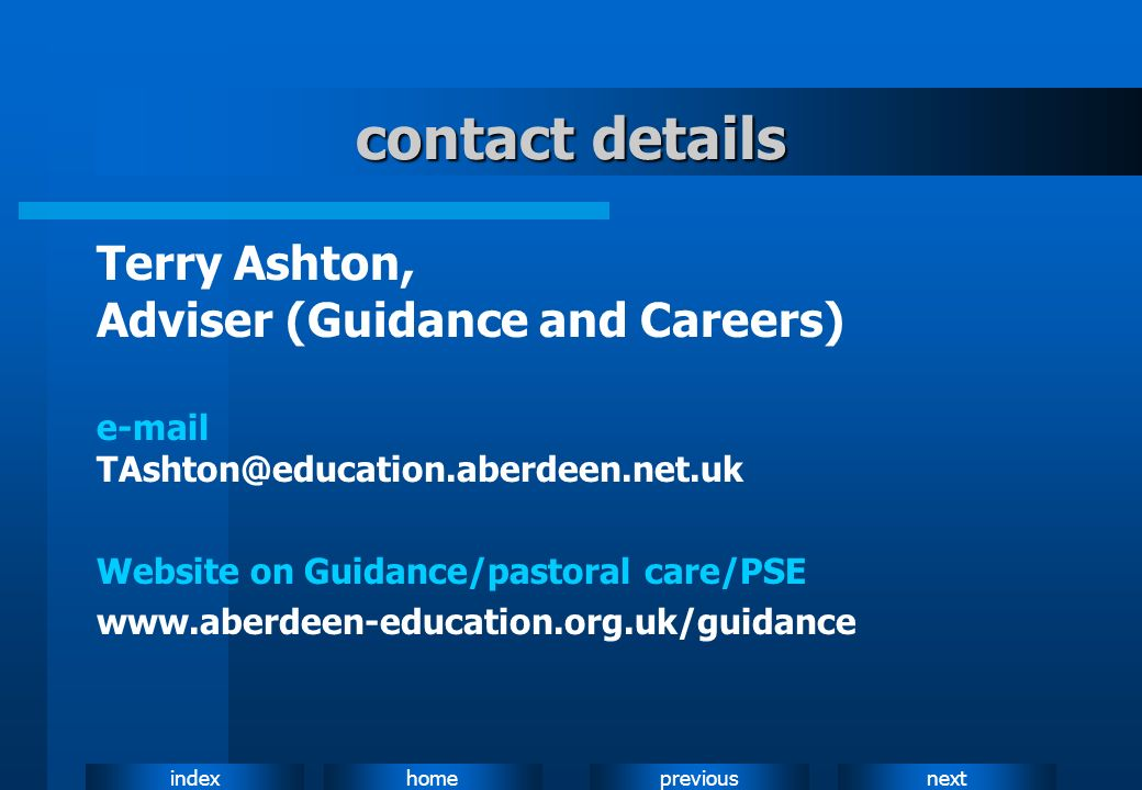 contact details Terry Ashton, Adviser (Guidance and Careers)