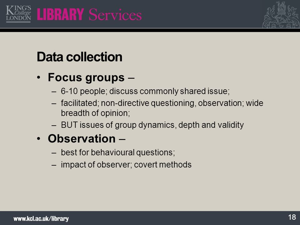 Data collection Focus groups – Observation –