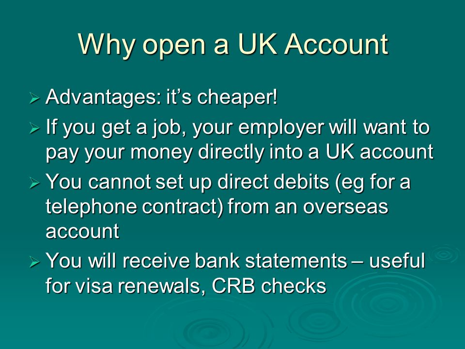 Why open a UK Account Advantages: it's cheaper!