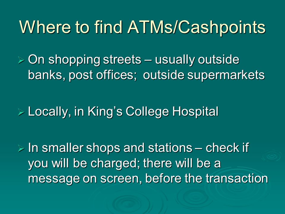 Where to find ATMs/Cashpoints