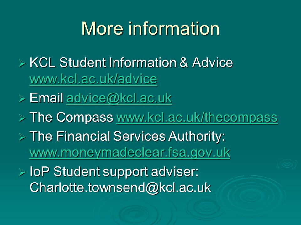 More information KCL Student Information & Advice www.kcl.ac.uk/advice