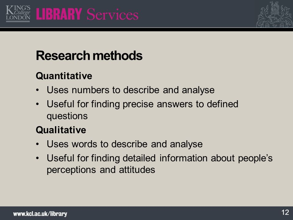 Research methods Quantitative Uses numbers to describe and analyse