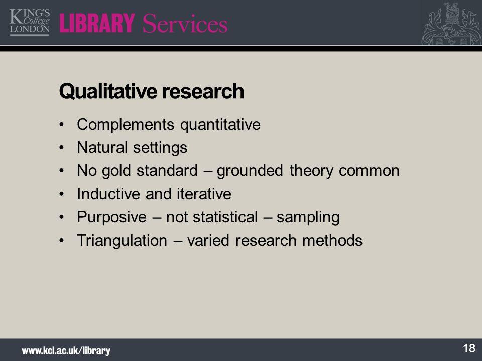Qualitative research Complements quantitative Natural settings