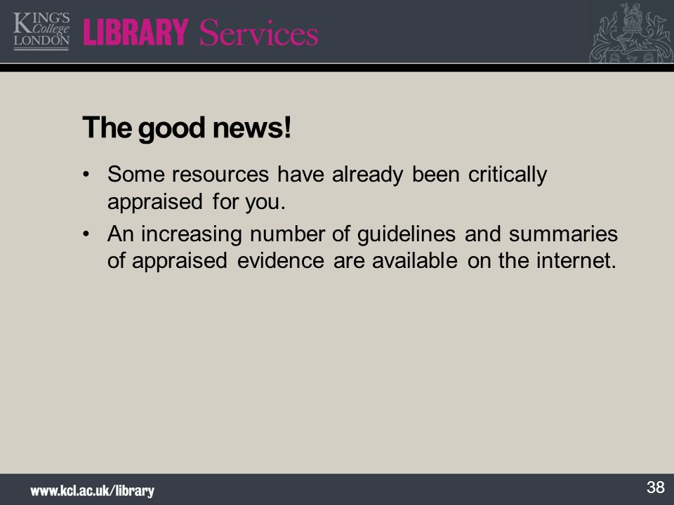 The good news! Some resources have already been critically appraised for you.