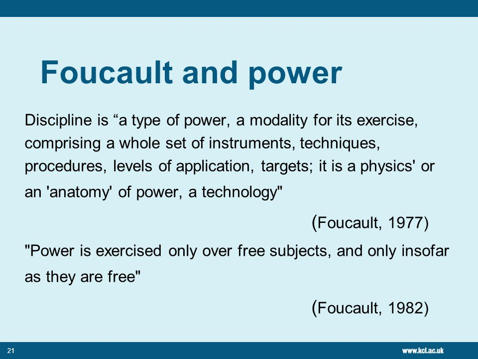 Foucault and power (Foucault, 1977) (Foucault, 1982)