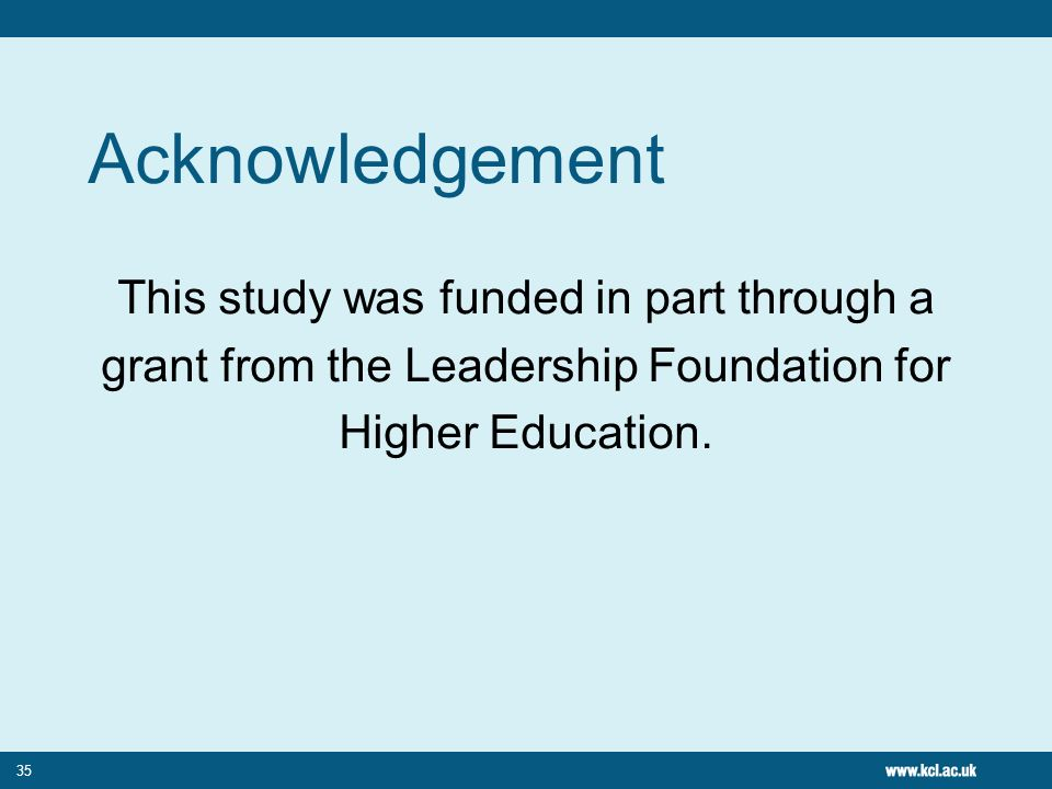 Acknowledgement This study was funded in part through a grant from the Leadership Foundation for Higher Education.