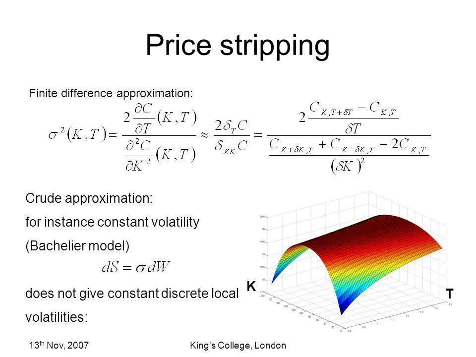 Price stripping Crude approximation: for instance constant volatility
