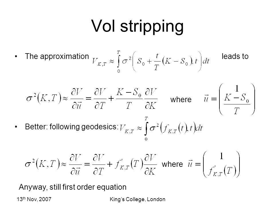 Vol stripping The approximation leads to Better: following geodesics: