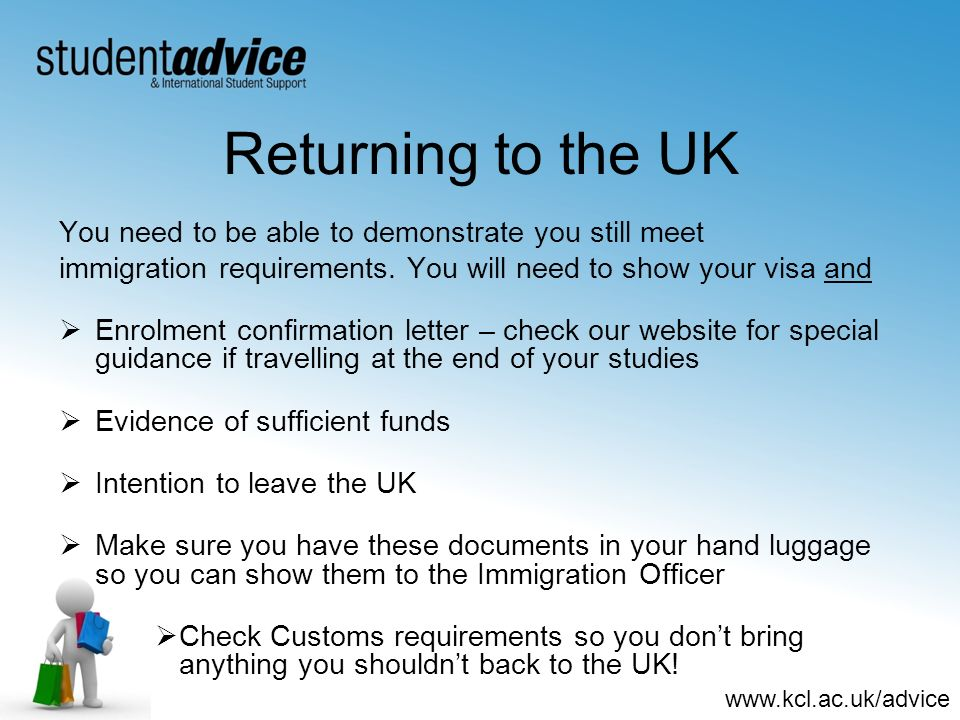 Returning to the UK You need to be able to demonstrate you still meet