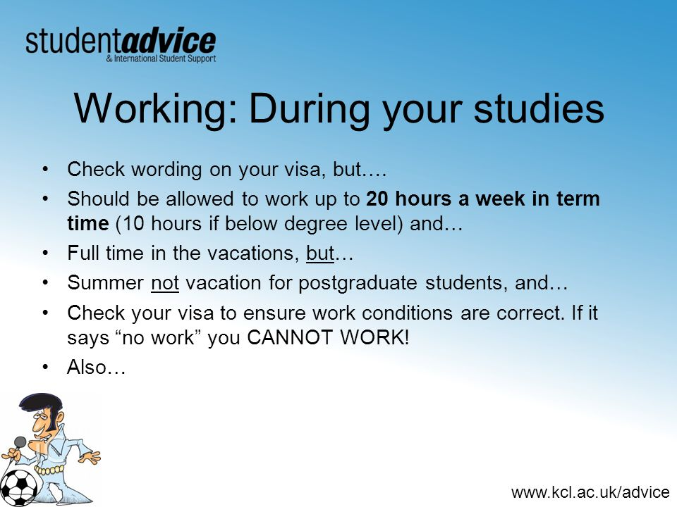 Working: During your studies