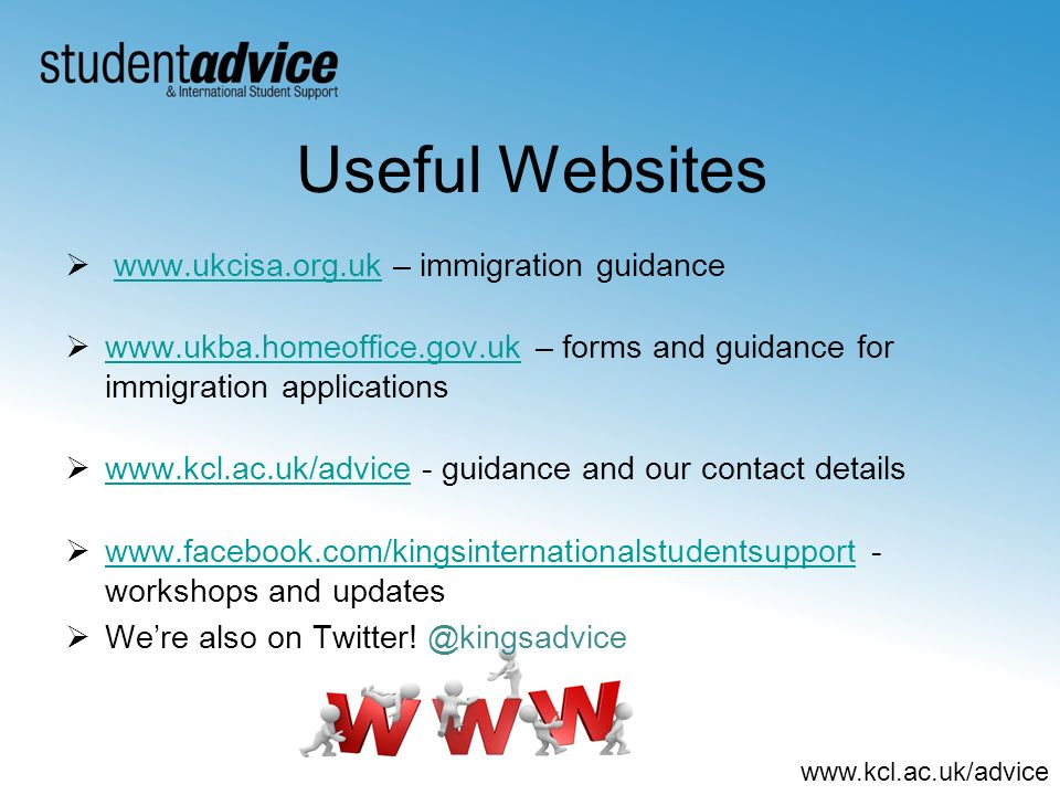 Useful Websites www.ukcisa.org.uk – immigration guidance
