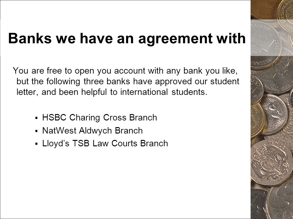 Banks we have an agreement with