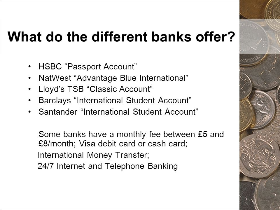 What do the different banks offer