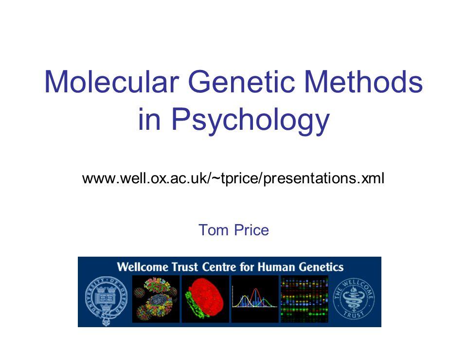 Molecular Genetic Methods in Psychology www. well. ox. ac