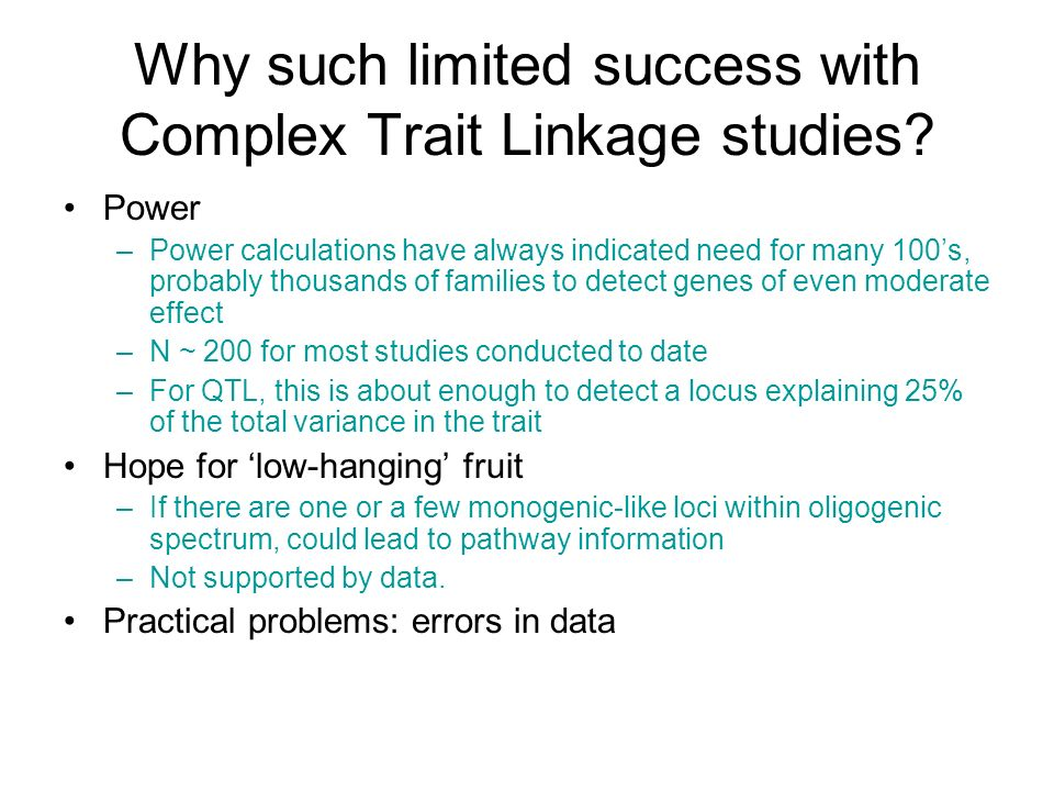 Why such limited success with Complex Trait Linkage studies