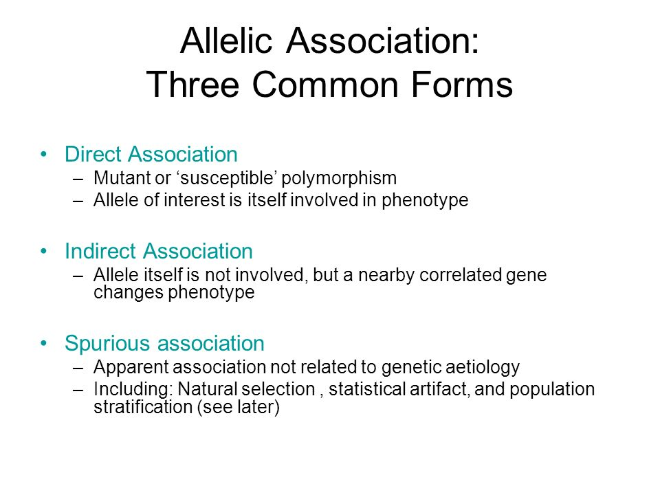 Allelic Association: Three Common Forms