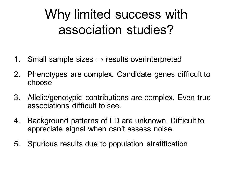 Why limited success with association studies