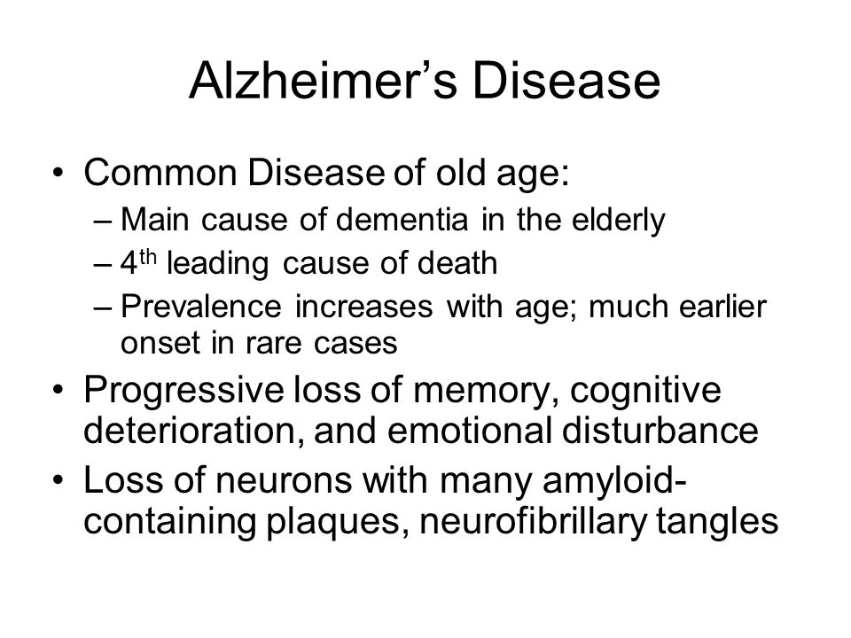 Alzheimer's Disease Common Disease of old age: