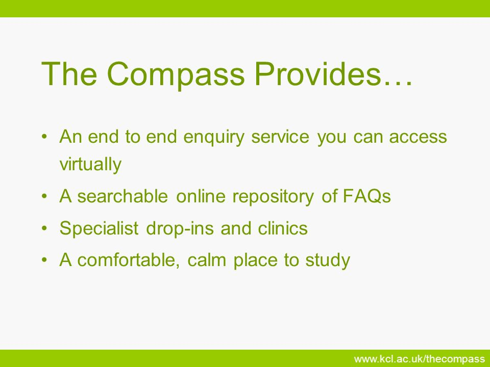 The Compass Provides… An end to end enquiry service you can access virtually. A searchable online repository of FAQs.