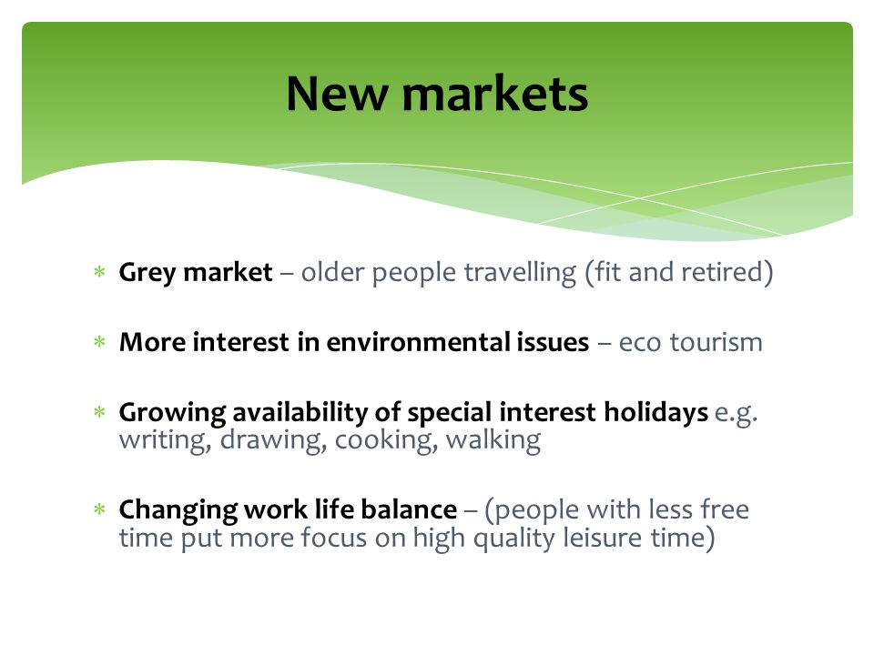 grey market in travel and tourism Ideal customer profiling is the foundation for all tourism marketing including destinations every destination is different, which means that every destination will have different ideal customers, and should definitely invest in this process to ensure stakeholder funds are spent in the most strategic way.