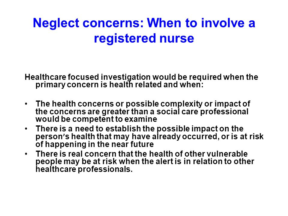 Neglect concerns: When to involve a registered nurse