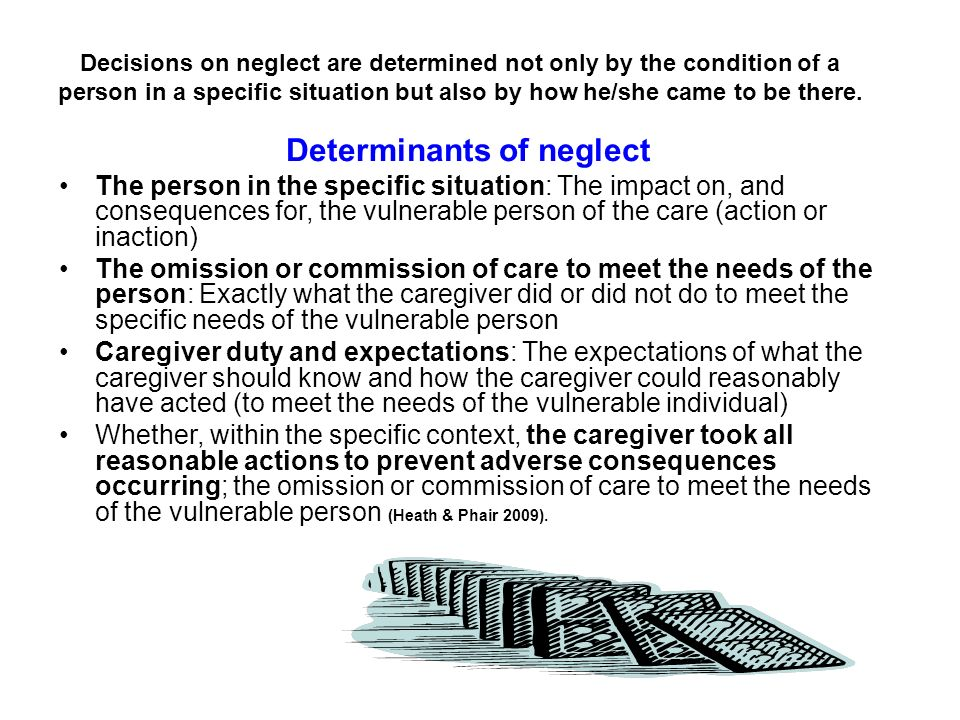 Determinants of neglect