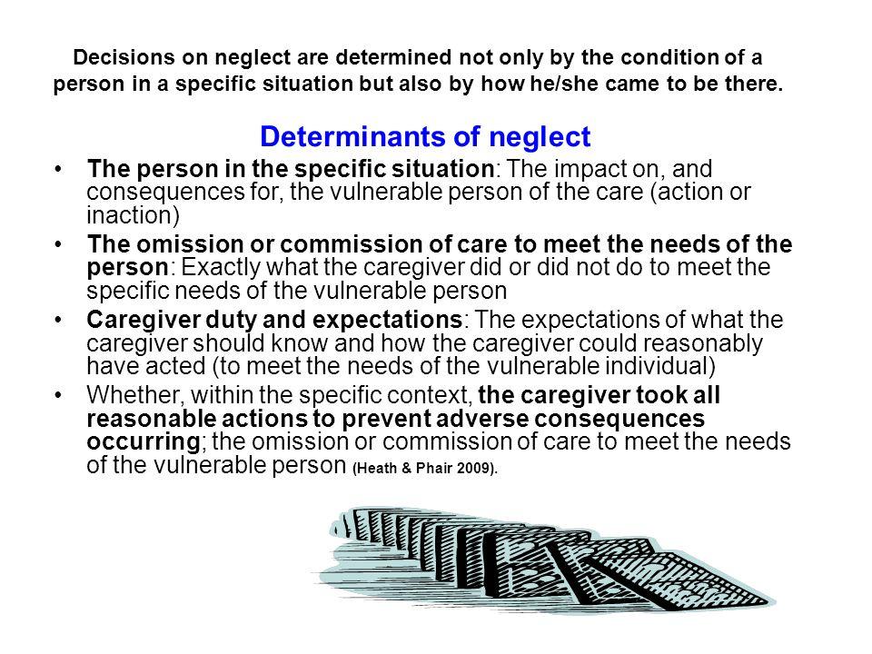 Determinants of neglect
