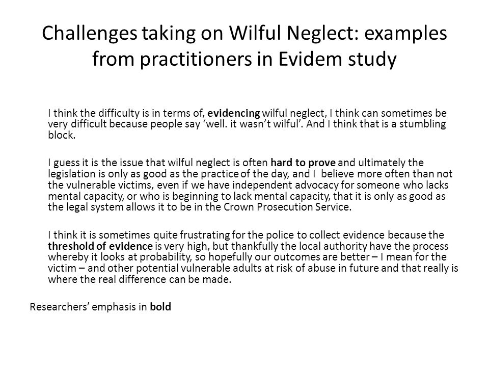Challenges taking on Wilful Neglect: examples from practitioners in Evidem study