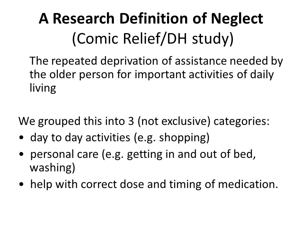 A Research Definition of Neglect (Comic Relief/DH study)