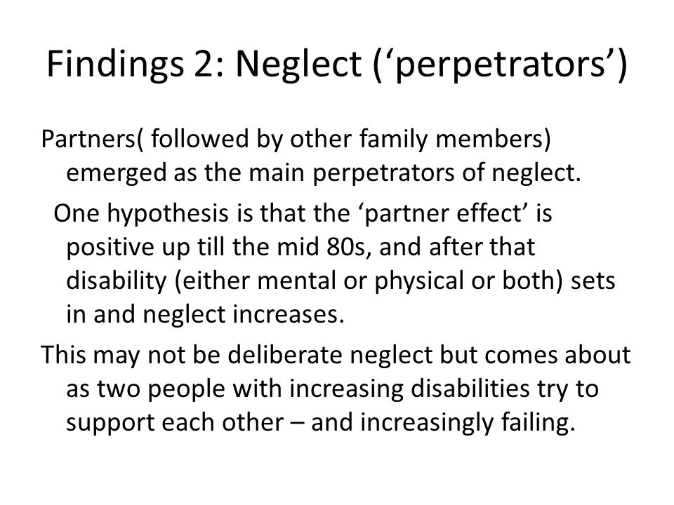 Findings 2: Neglect ('perpetrators')