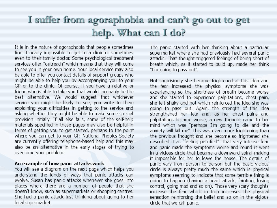 I suffer from agoraphobia and can't go out to get help. What can I do