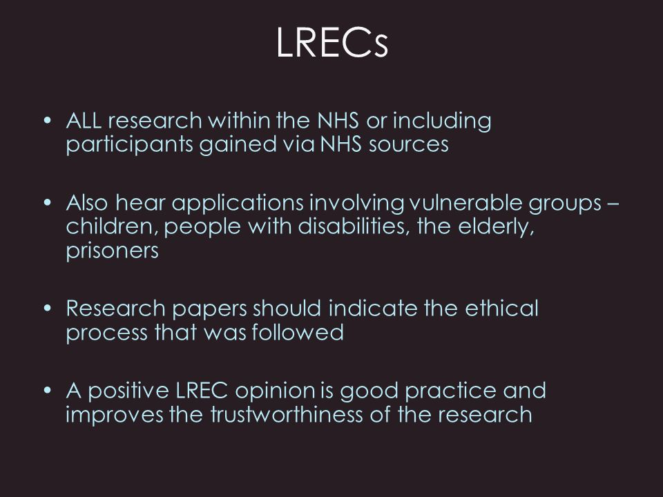 LRECs ALL research within the NHS or including participants gained via NHS sources.