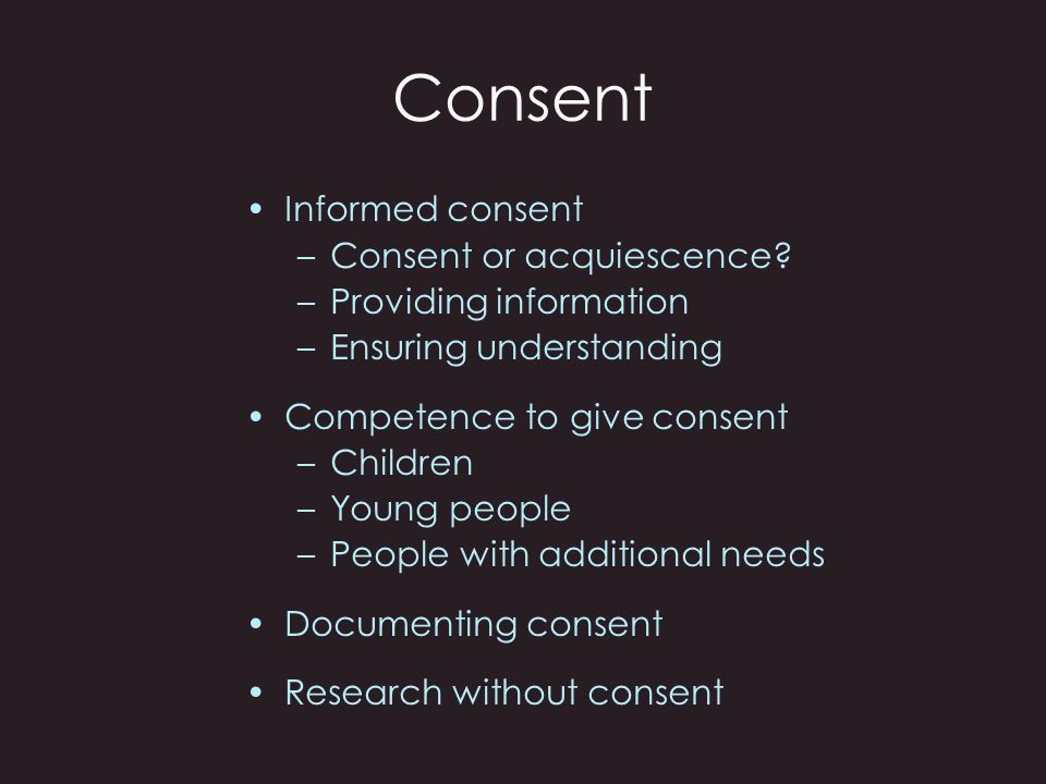 Consent Informed consent Consent or acquiescence
