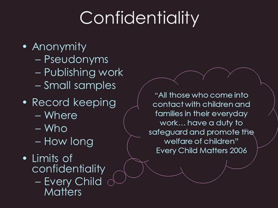 Confidentiality Anonymity Pseudonyms Publishing work Small samples